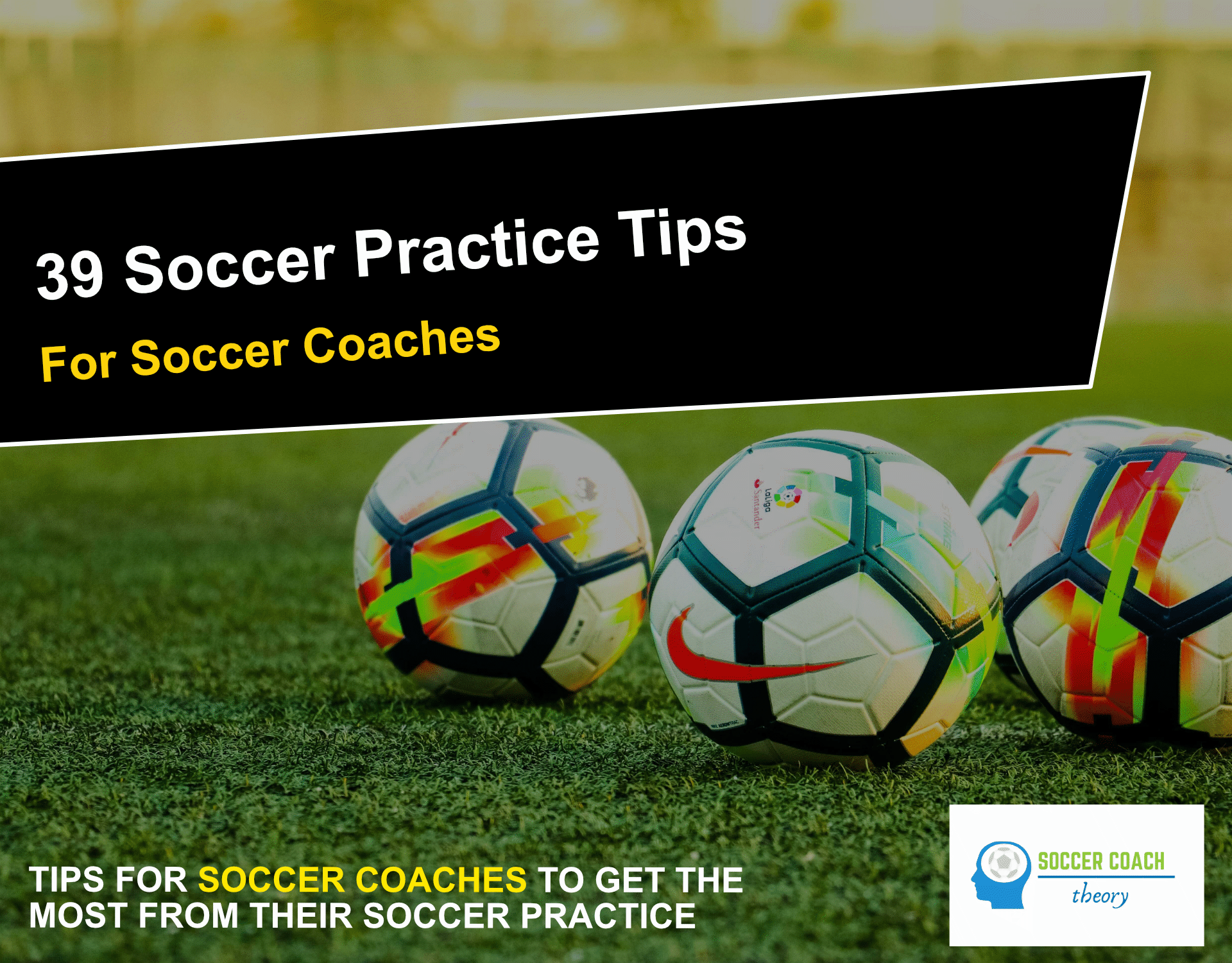 39 Soccer Practice Tips for Soccer Coaches