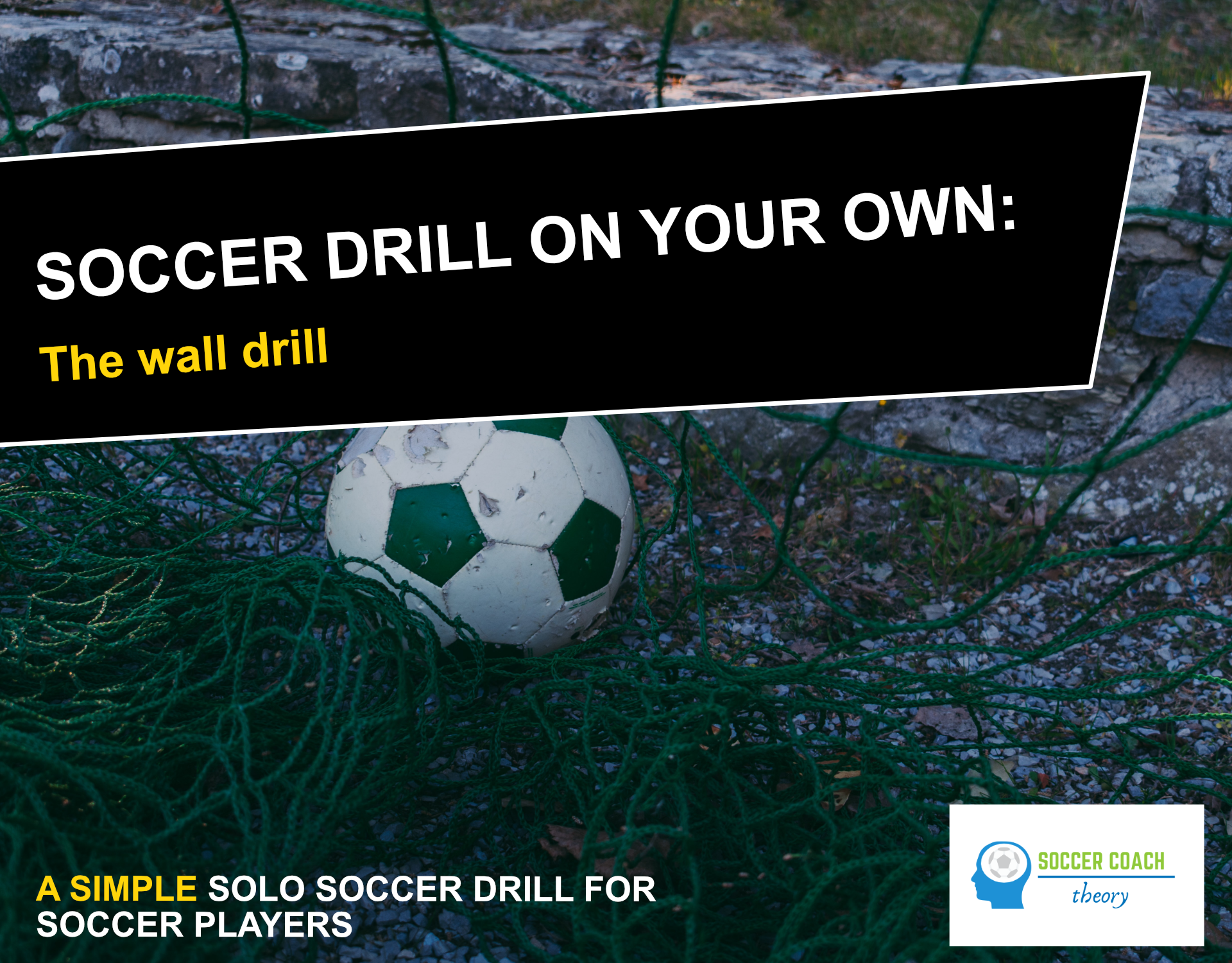 Soccer drill on your own - the wall drill