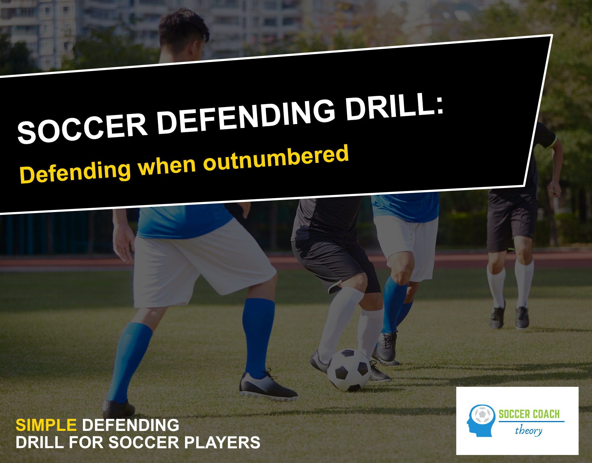Soccer defending when outnumbered drill