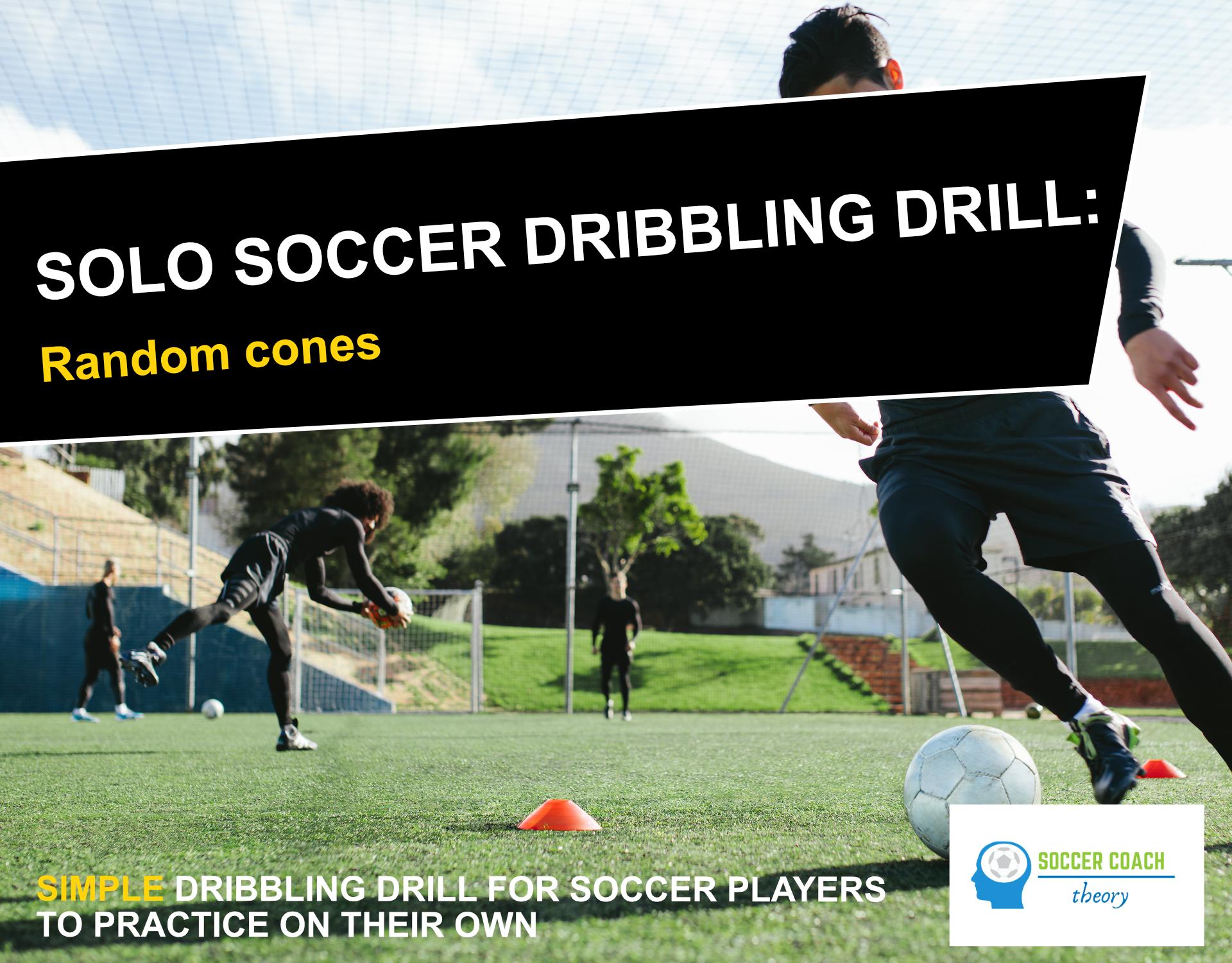 Soccer solo dribbling drill: random cones