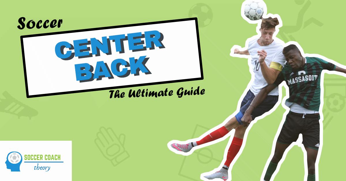 Soccer center back guide and tips
