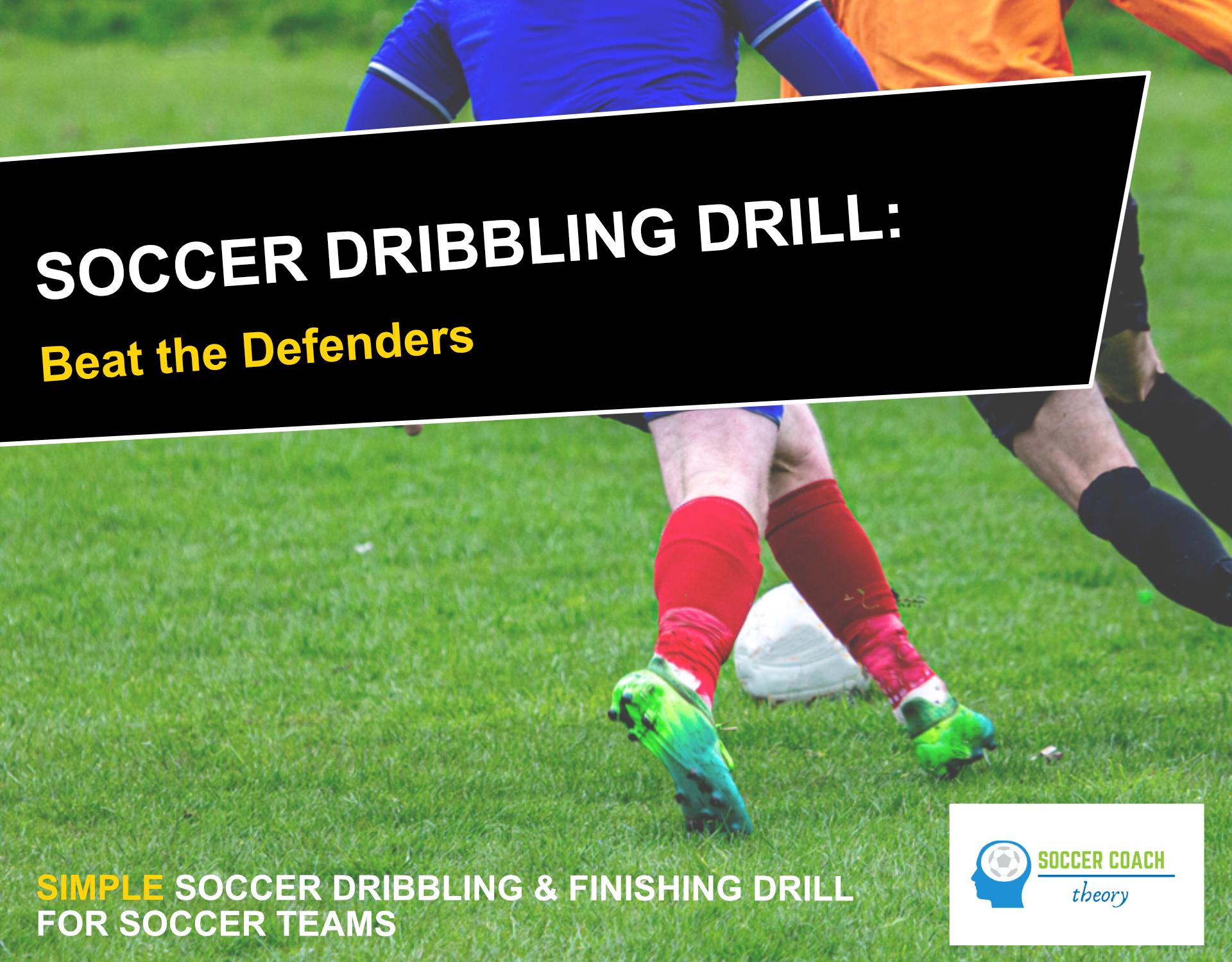 Soccer Dribbling Drill: Beat the Defenders