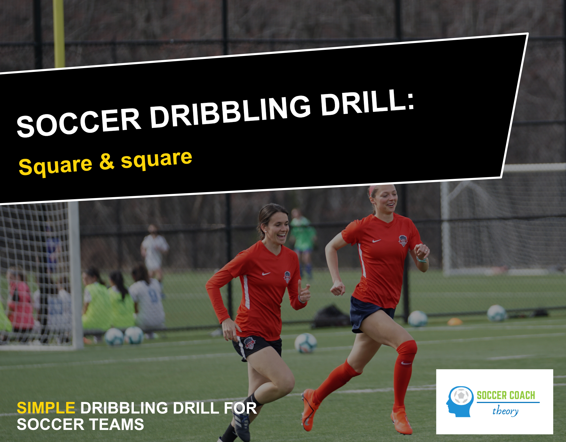 Soccer dribbling drill: square square